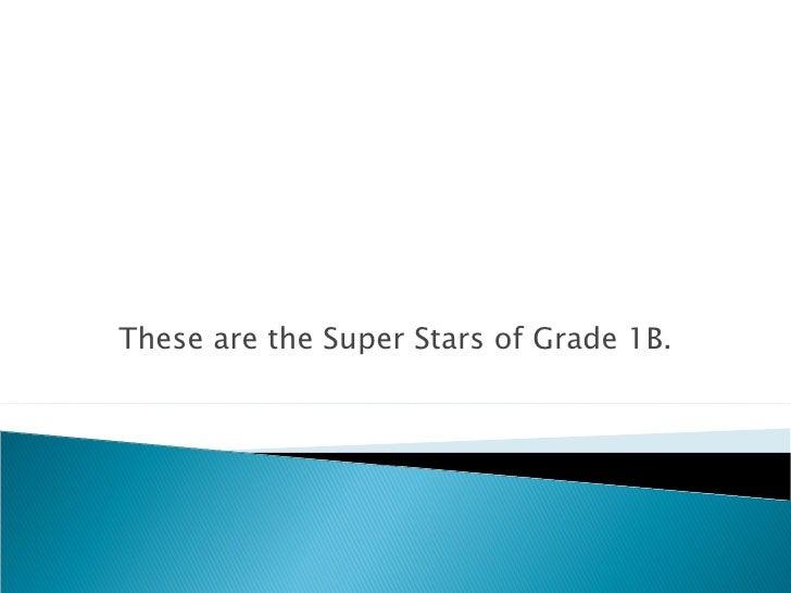 Grade 1B Arrives