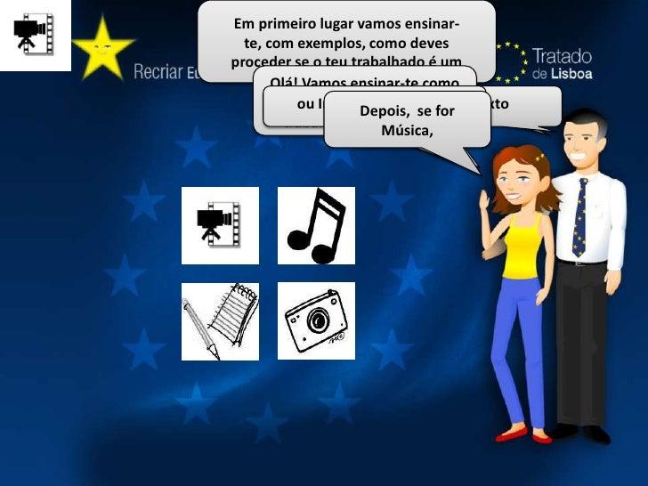Olá! Vamos ensinar-te como podes colocar o teu trabalho neste microsite<br />Depois, se for Música,<br />Texto<br />ou Ima...