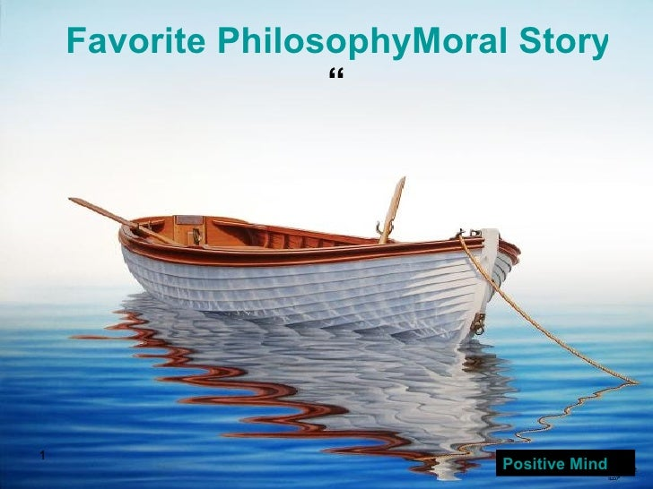"Favorite PhilosophyMoral Story"" "" Positive Mind"
