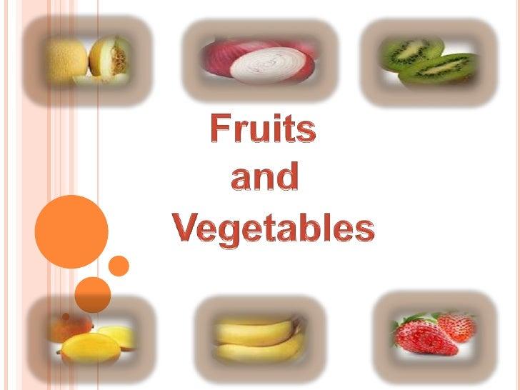 Fruits     <br />   and <br />         Vegetables  <br />