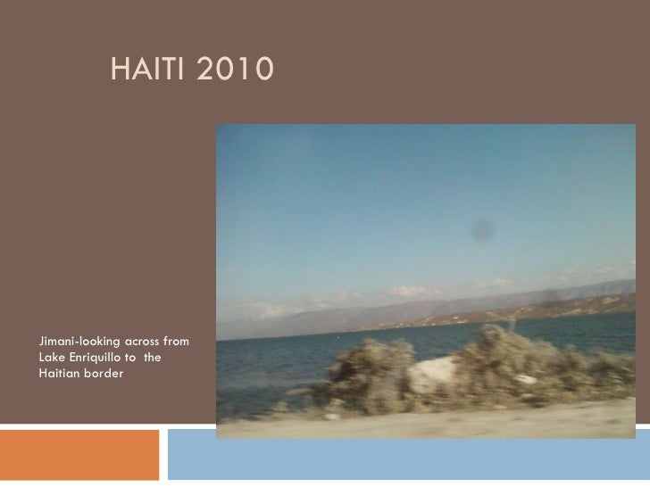 HAITI 2010 Jimani-looking across from Lake Enriquillo to  the Haitian border