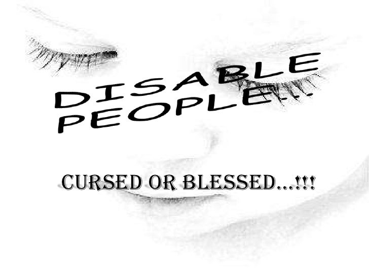"""Definitions belong to the definer, not the defined."" Toni Morrison<br />DISABLE PEOPLE…<br />Cursed OR BLESSED…!!!<br />"
