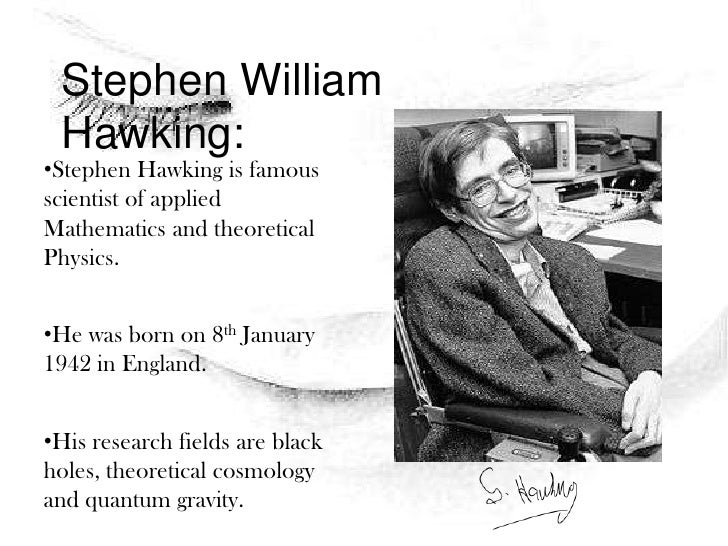 Some Physically Famous Disable People:<br /><ul><li>Stephen Hawking