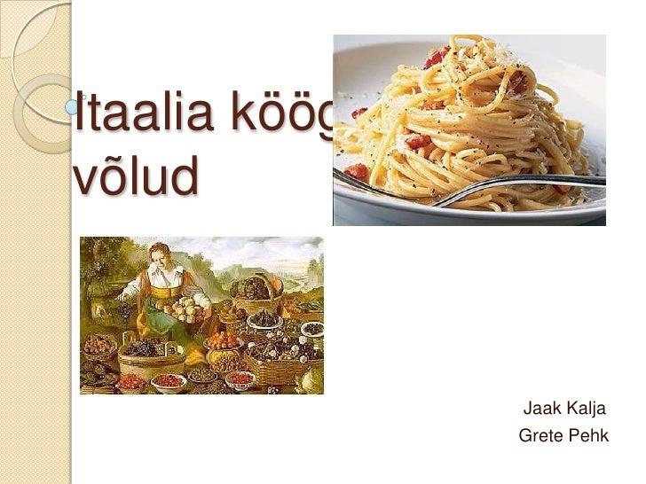Itaalia köögi võlud<br />                                                                                      Jaak Kalja<...