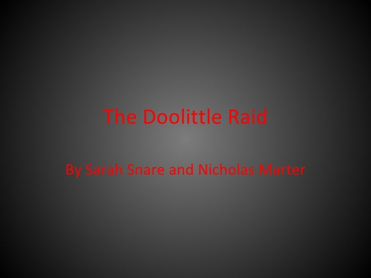 The Doolittle Raid By Sarah Snare and Nicholas Marter