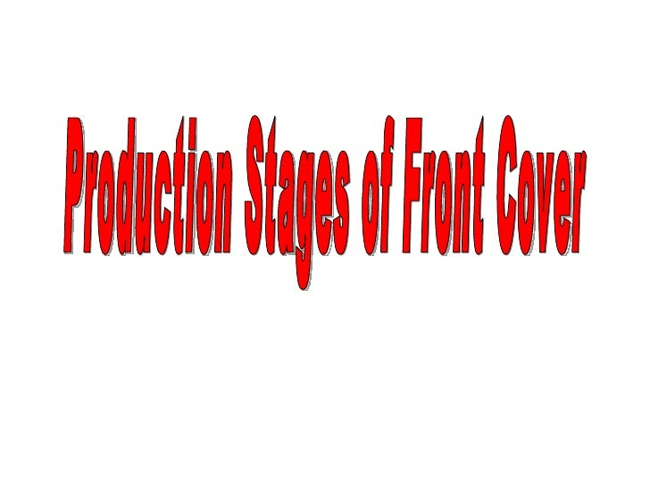 Production Stages of Front Cover
