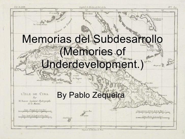 Memorias del Subdesarrollo (Memories of Underdevelopment.) By Pablo Zequeira