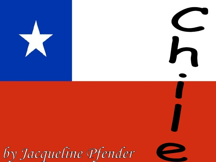 Chile by Jacqueline Pfender