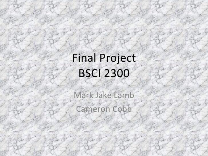 Final Project BSCI 2300 Mark Jake Lamb Cameron Cobb