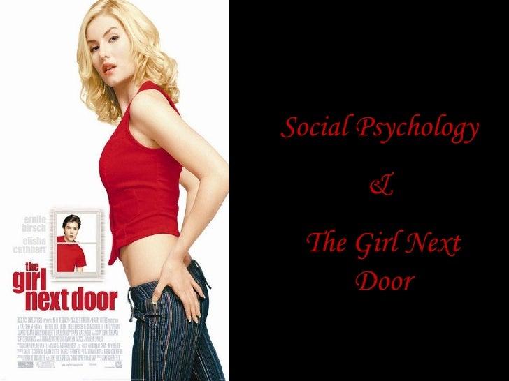 Social Psychology  &  The Girl Next Door
