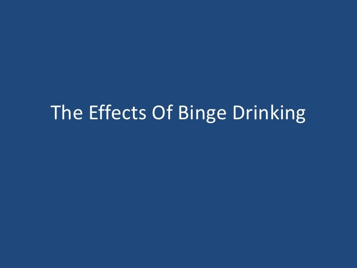 The Effects Of Binge Drinking<br />