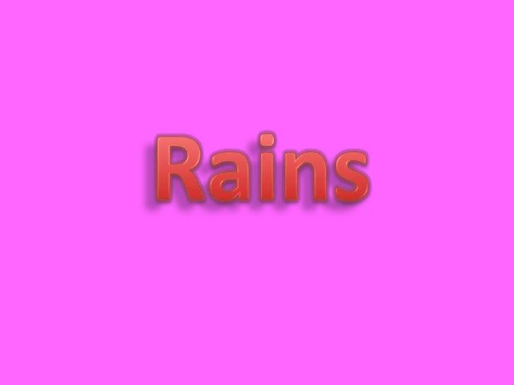 Rains<br />