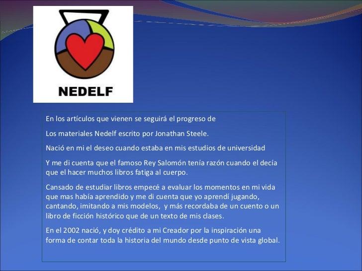 En los artículos que vienen se seguirá el progreso de  Los materiales Nedelf escrito por Jonathan Steele. Nació en mi el d...