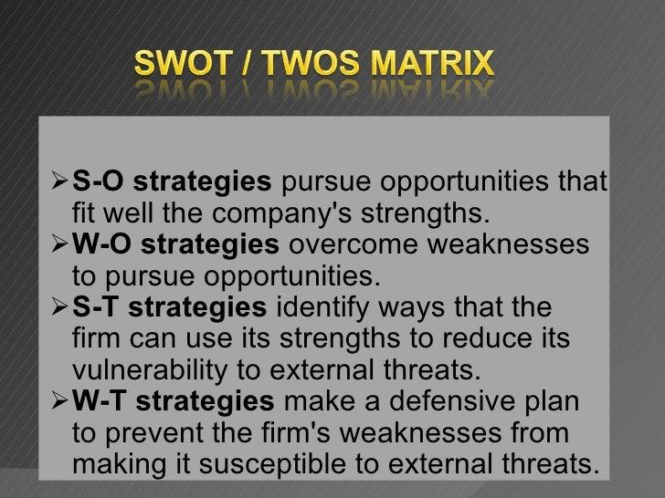 <ul><ul><li>S-O strategies  pursue opportunities that fit well the company's strengths. </li></ul></ul><ul><ul><li>W-O str...