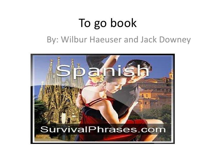 To go book<br />By: Wilbur Haeuser and Jack Downey<br />