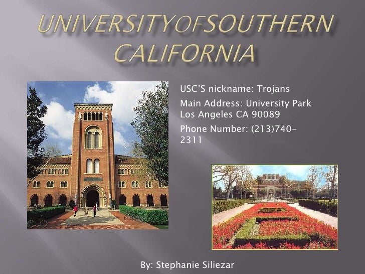 UniversityOfSouthernCalifornia<br />USC'S nickname: Trojans<br />Main Address: University Park Los Angeles CA 90089<br />P...