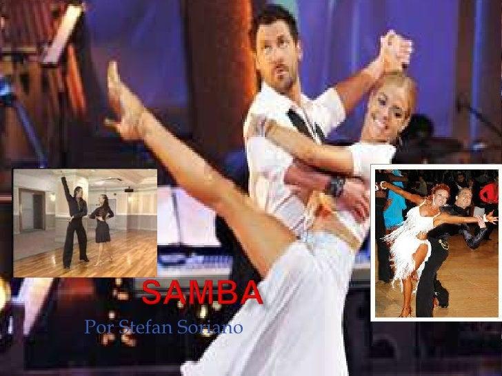 Samba<br />Por Stefan Soriano<br />