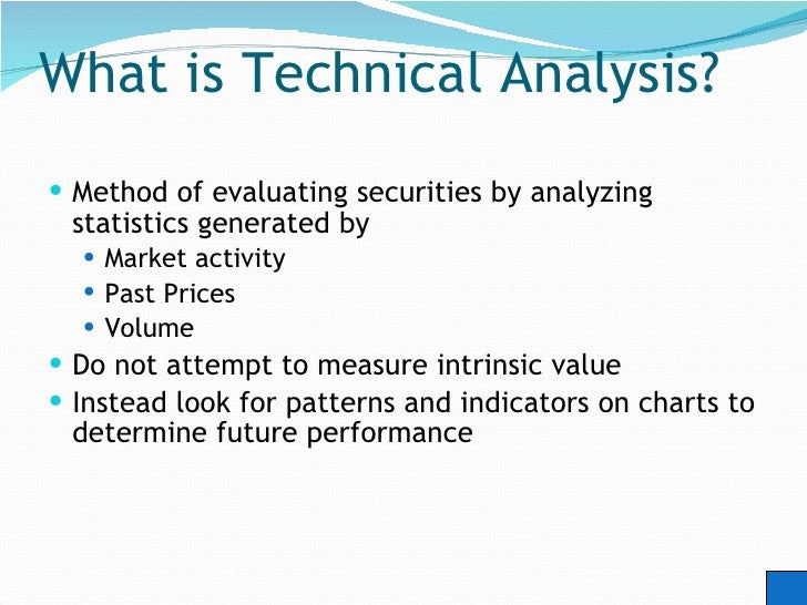 ... 8. What Is Technical Analysis?