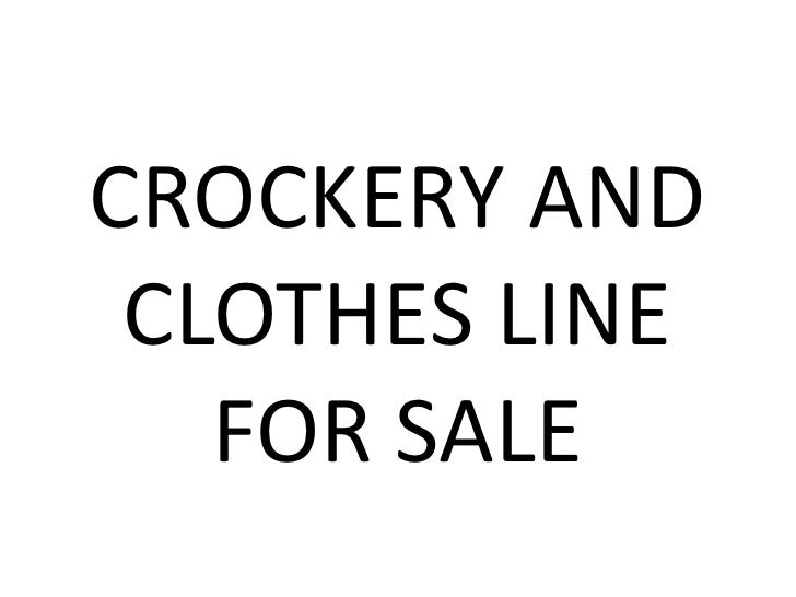 CROCKERY AND CLOTHES LINE FOR SALE<br />