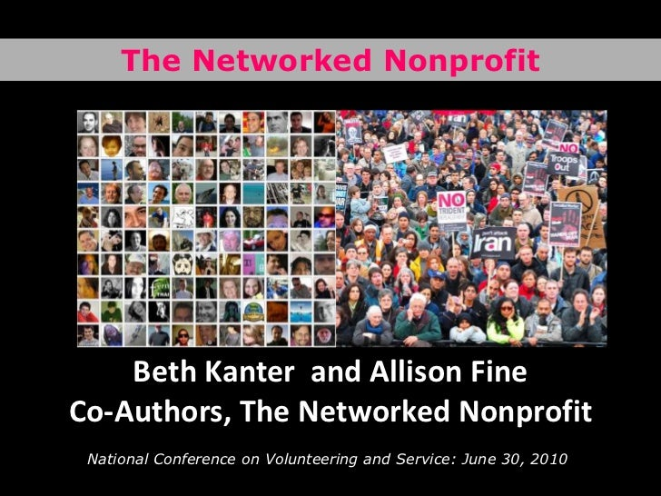 The Networked Nonprofit<br />Beth Kanter and Allison FineCo-Authors, The Networked Nonprofit<br />National Conference on V...