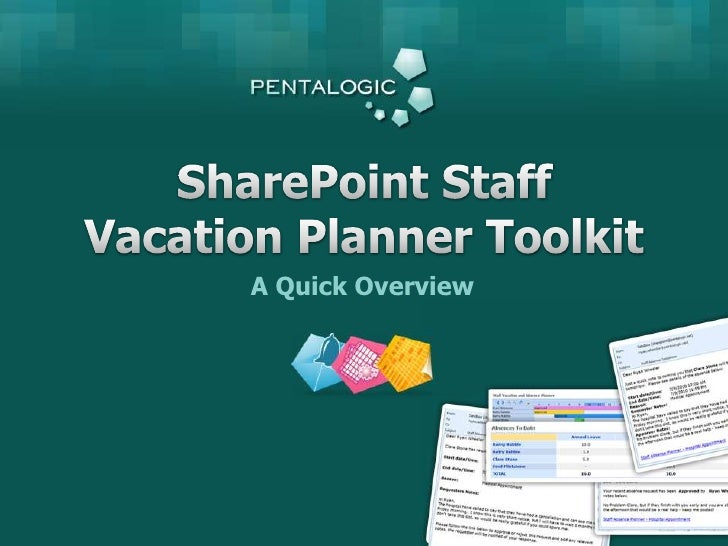SharePoint Staff<br />Vacation Planner Toolkit<br />A Quick Overview<br />
