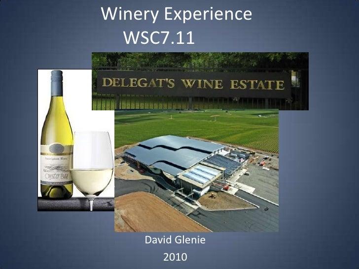 Winery ExperienceWSC7.11 <br />David Glenie<br />2010<br />