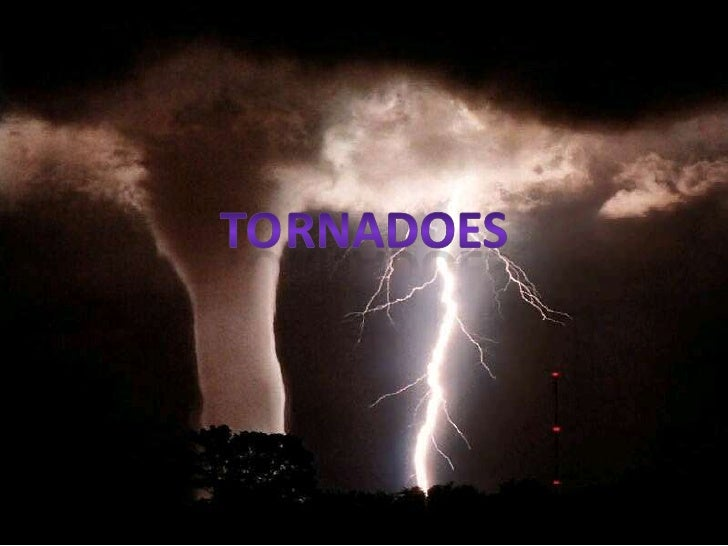 TORNADOES<br />