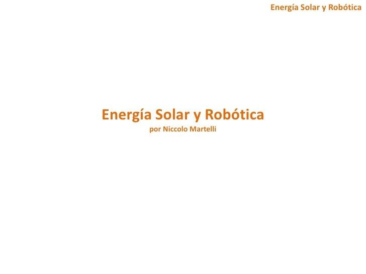 Energía Solar y  Robótica