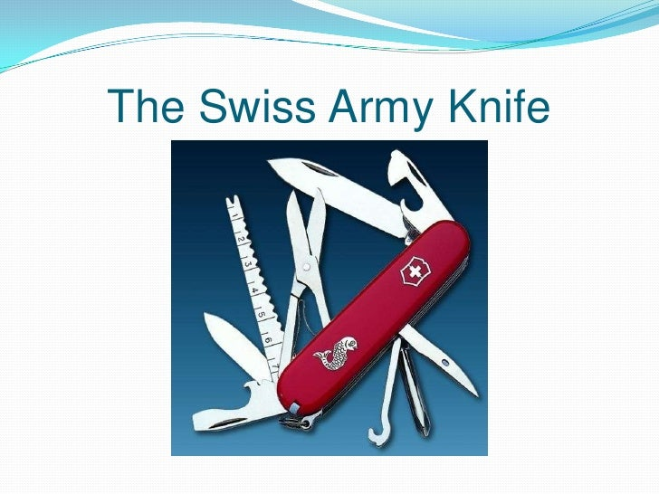 The Swiss Army Knife<br />