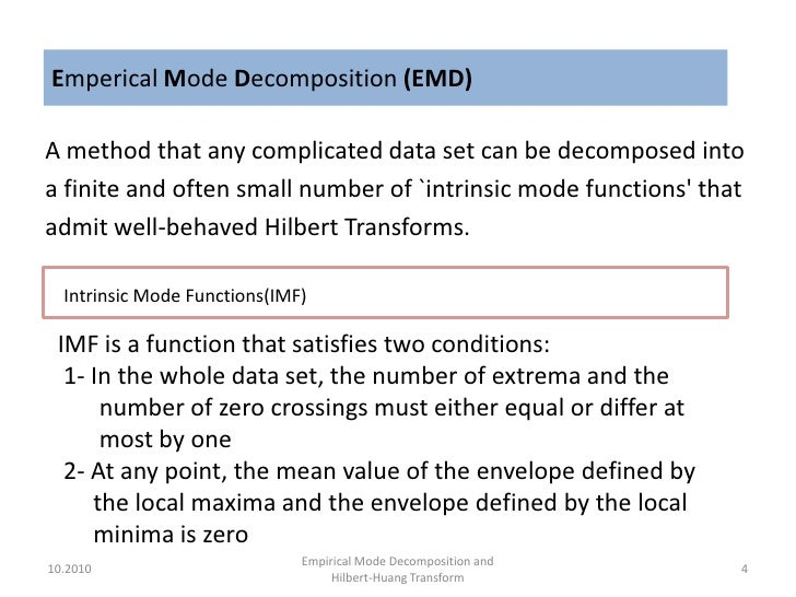 empirical mode decomposition thesis Empirical mode decomposition: applications on signal and image processing 129 231 extremal point detection to detect the image extrema, we used neighboring window or morphological oper.