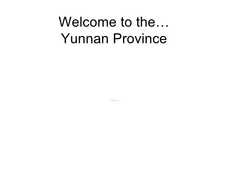 Welcome to the… Yunnan Province