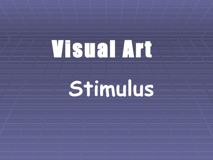 Visual Art   Stimulus
