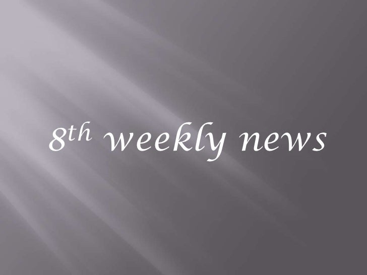 8th weekly news<br />
