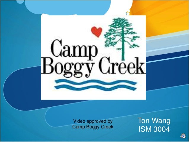 Ton Wang ISM 3004 Video approved by Camp Boggy Creek