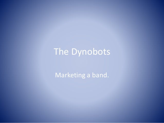 The Dynobots Marketing a band.