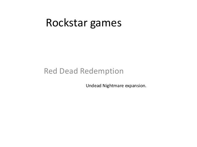Rockstar games Red Dead Redemption Undead Nightmare expansion.