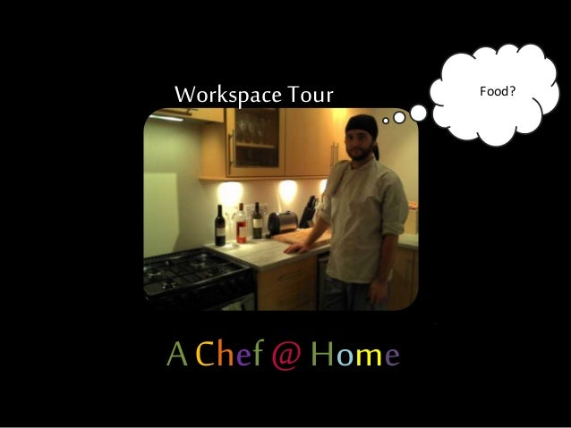 Food? A Chef @ Home Workspace Tour