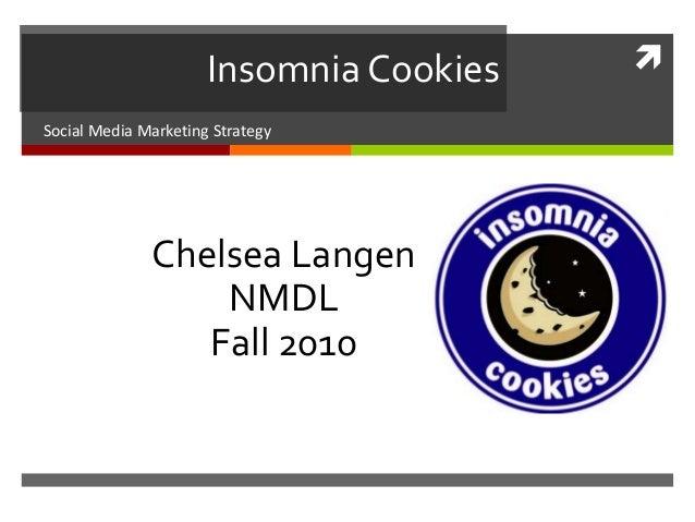  Chelsea Langen NMDL Fall 2010 Insomnia Cookies Social Media Marketing Strategy