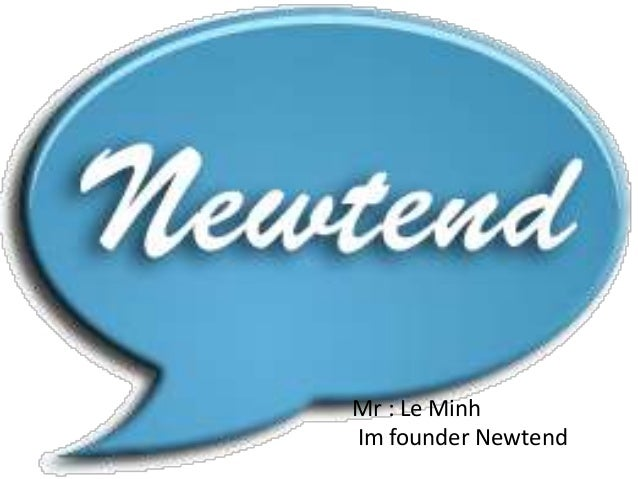 Mr : Le Minh Im founder Newtend