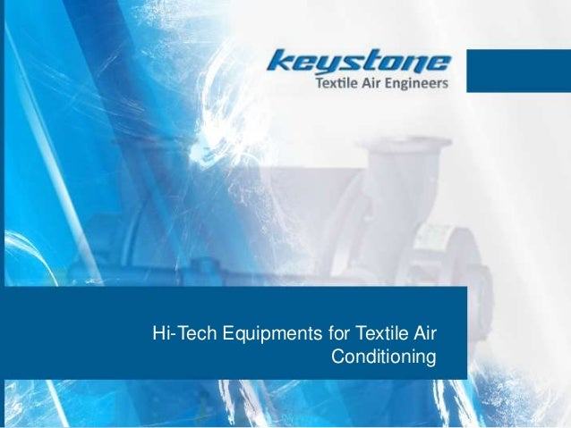 Hi-Tech Equipments for Textile Air Conditioning