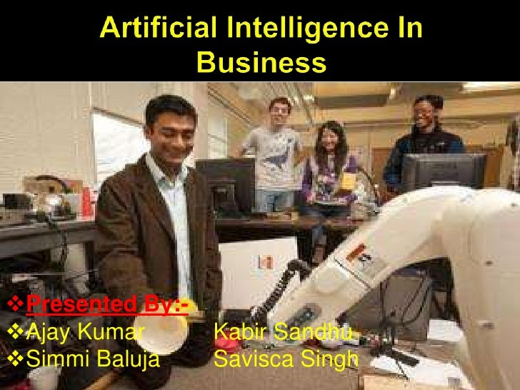 Artificial Intelligence In Business<br /><ul><li>Presented By:-