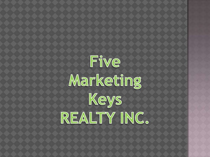 Five Marketing Keys <br />REALTY INC.<br />