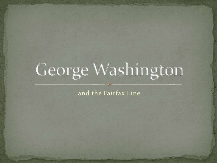 and the Fairfax Line<br />George Washington<br />