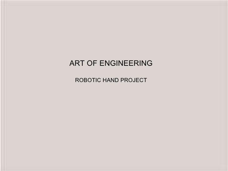 ART OF ENGINEERING ROBOTIC HAND PROJECT