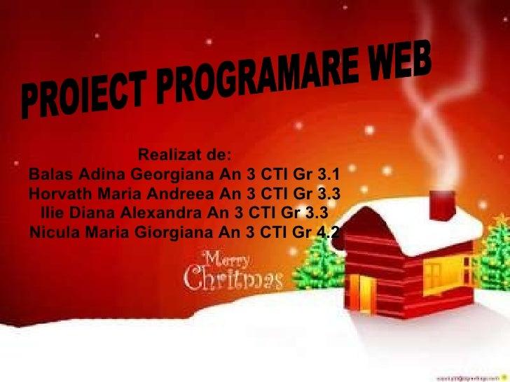 Realizat de: Balas Adina Georgiana An 3 CTI Gr 3.1 Horvath Maria Andreea An 3 CTI Gr 3.3 Ilie Diana Alexandra An 3 CTI Gr ...