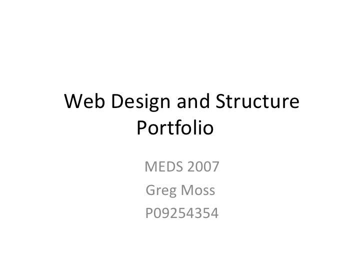 Web Design and Structure Portfolio MEDS 2007 Greg Moss P09254354
