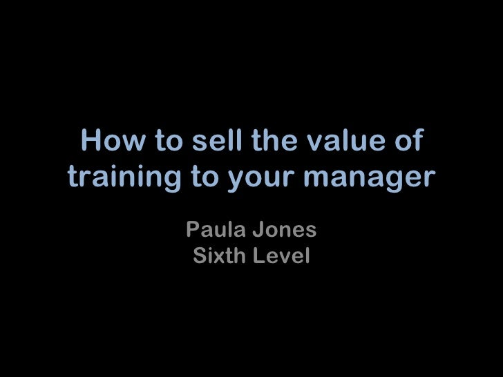 Selling the Value of Training