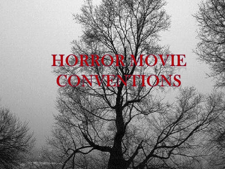 HORROR MOVIE<br />CONVENTIONS<br />
