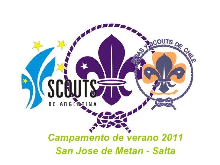 <ul><li>Campamento de verano 2011 </li></ul><ul><li>San Jose de Metan - Salta </li></ul>