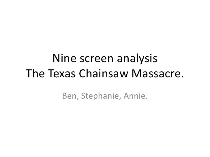 Nine screen analysisThe Texas Chainsaw Massacre.<br />Ben, Stephanie, Annie.<br />